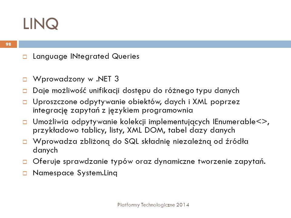 LINQ Language INtegrated Queries Wprowadzony w .NET 3