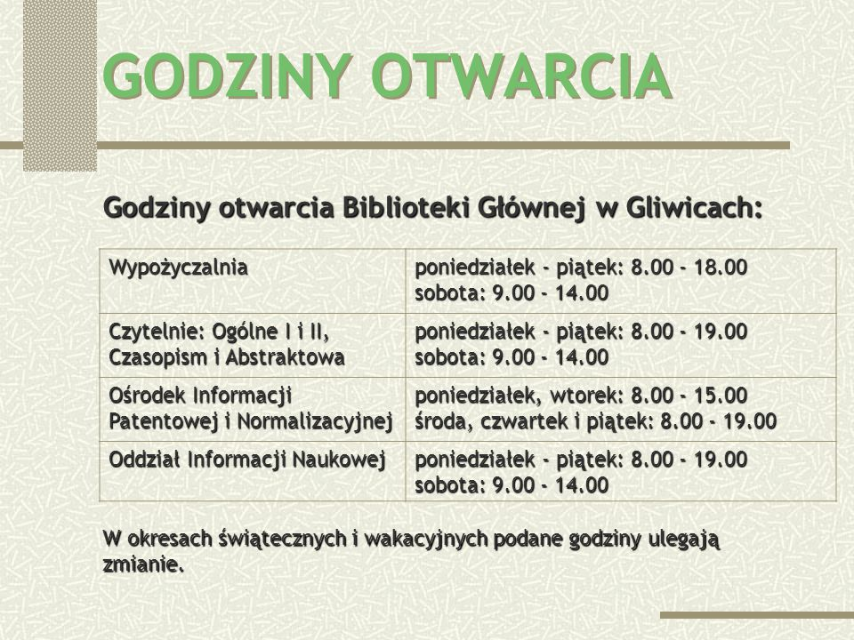 GODZINY OTWARCIA Godziny otwarcia Biblioteki Głównej w Gliwicach: