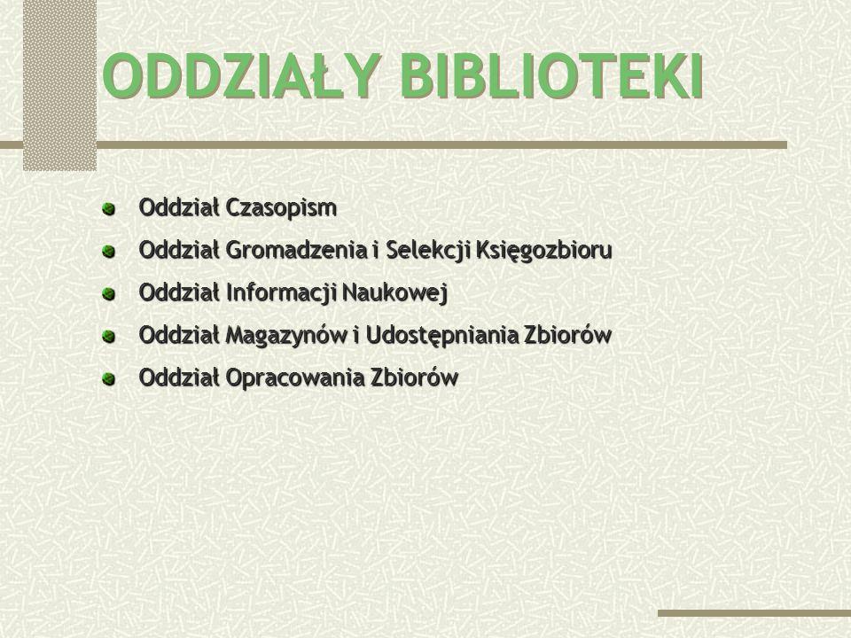 ODDZIAŁY BIBLIOTEKI Oddział Czasopism