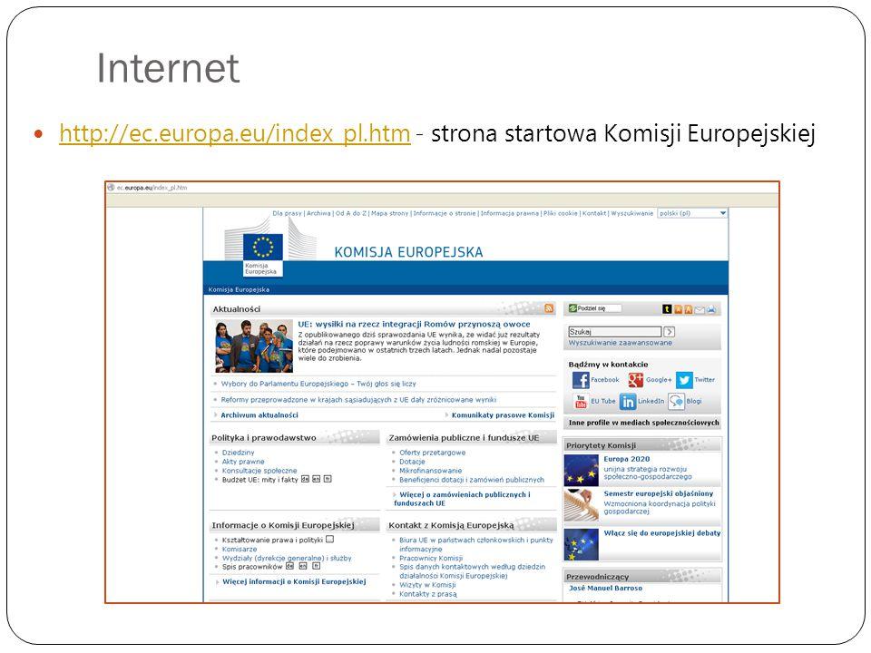 Internet http://ec.europa.eu/index_pl.htm - strona startowa Komisji Europejskiej