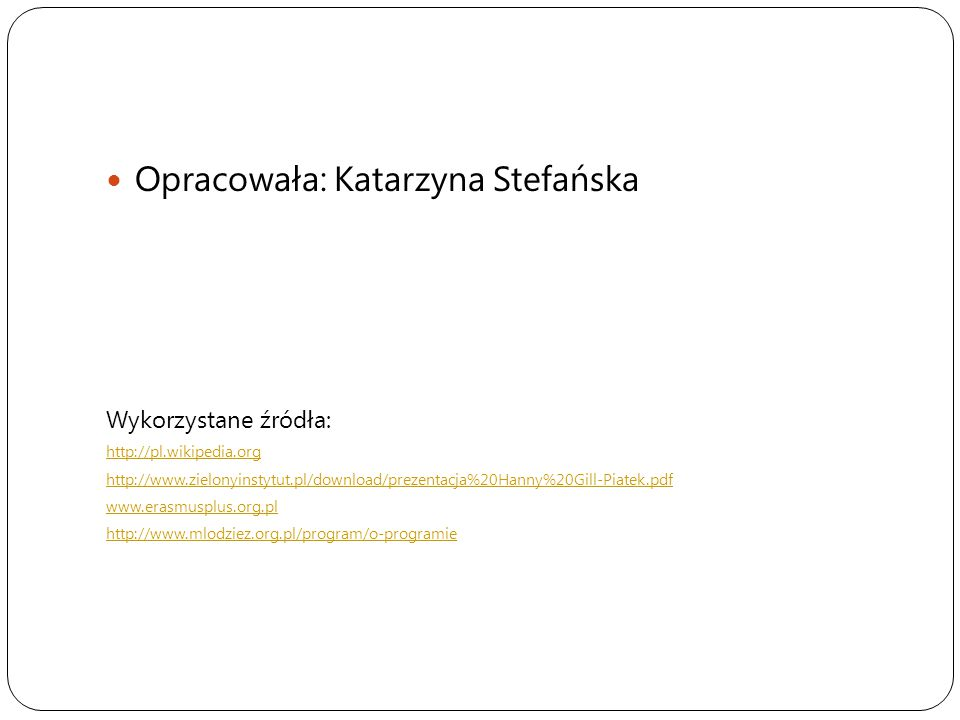 Opracowała: Katarzyna Stefańska