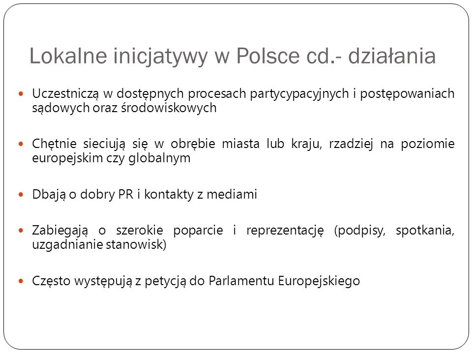 Lokalne inicjatywy w Polsce cd.- działania