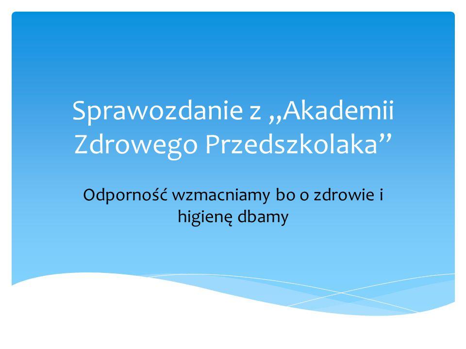 """Sprawozdanie z """"Akademii Zdrowego Przedszkolaka"""