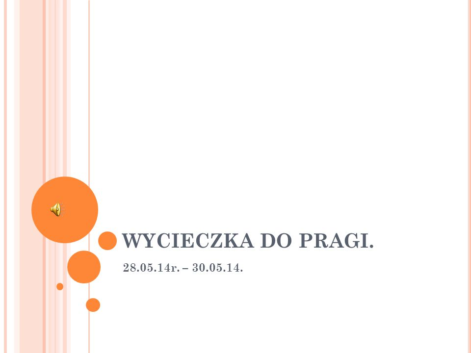 WYCIECZKA DO PRAGI. 28.05.14r. – 30.05.14.