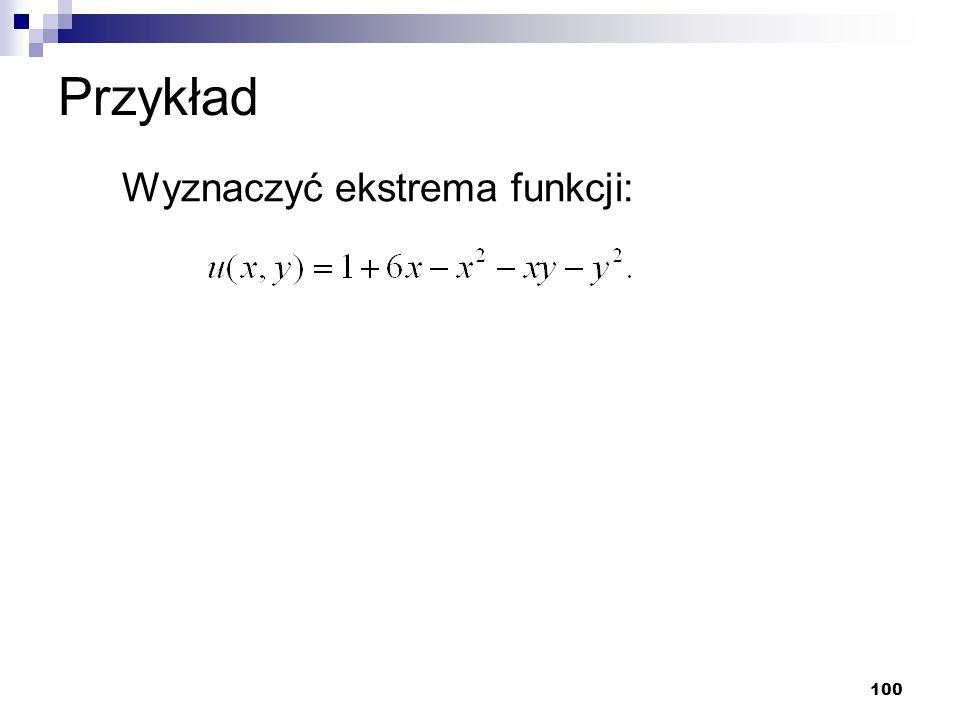 Przykład Wyznaczyć ekstrema funkcji: