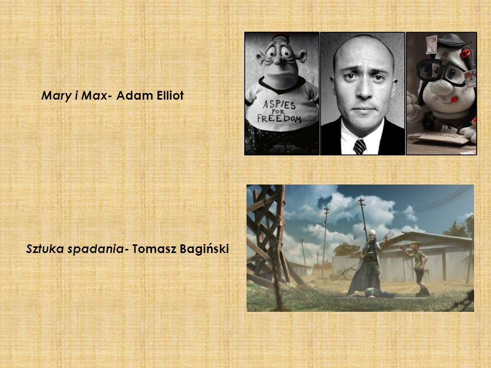 Mary i Max- Adam Elliot Sztuka spadania- Tomasz Bagiński