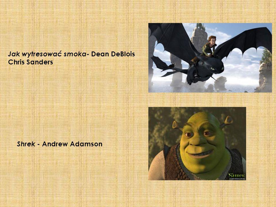 Jak wytresować smoka- Dean DeBlois Chris Sanders