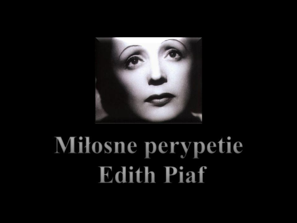 Miłosne perypetie Edith Piaf