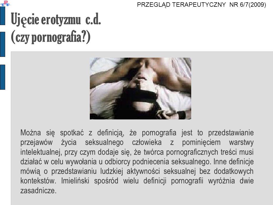 Ujęcie erotyzmu c.d. (czy pornografia )