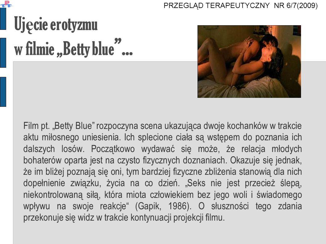 """Ujęcie erotyzmu w filmie """"Betty blue ..."""