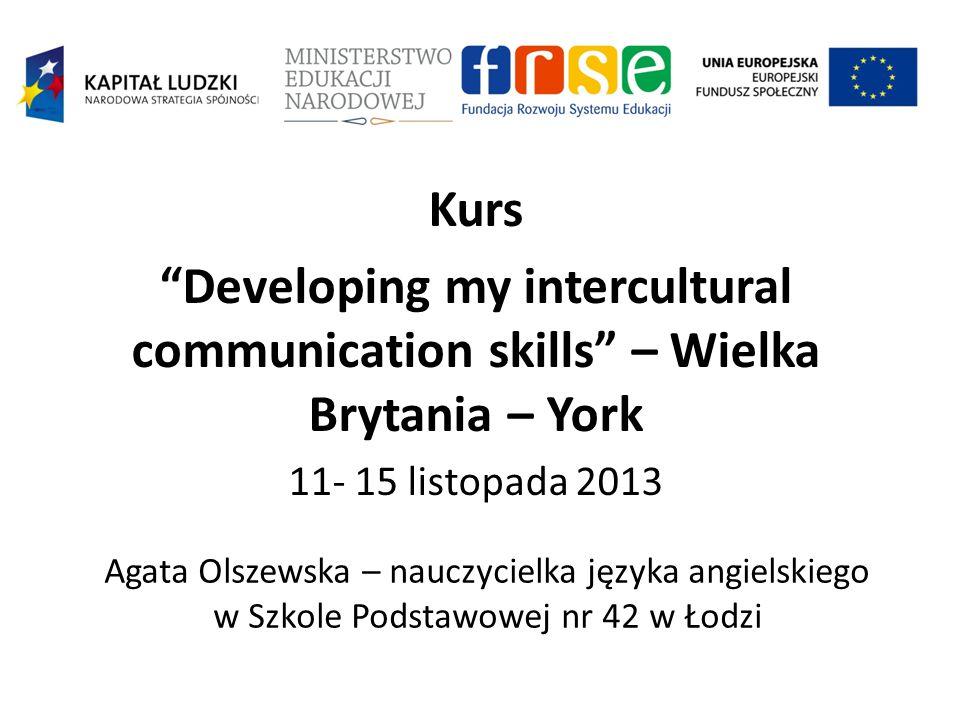 Kurs Developing my intercultural communication skills – Wielka Brytania – York. 11- 15 listopada 2013.