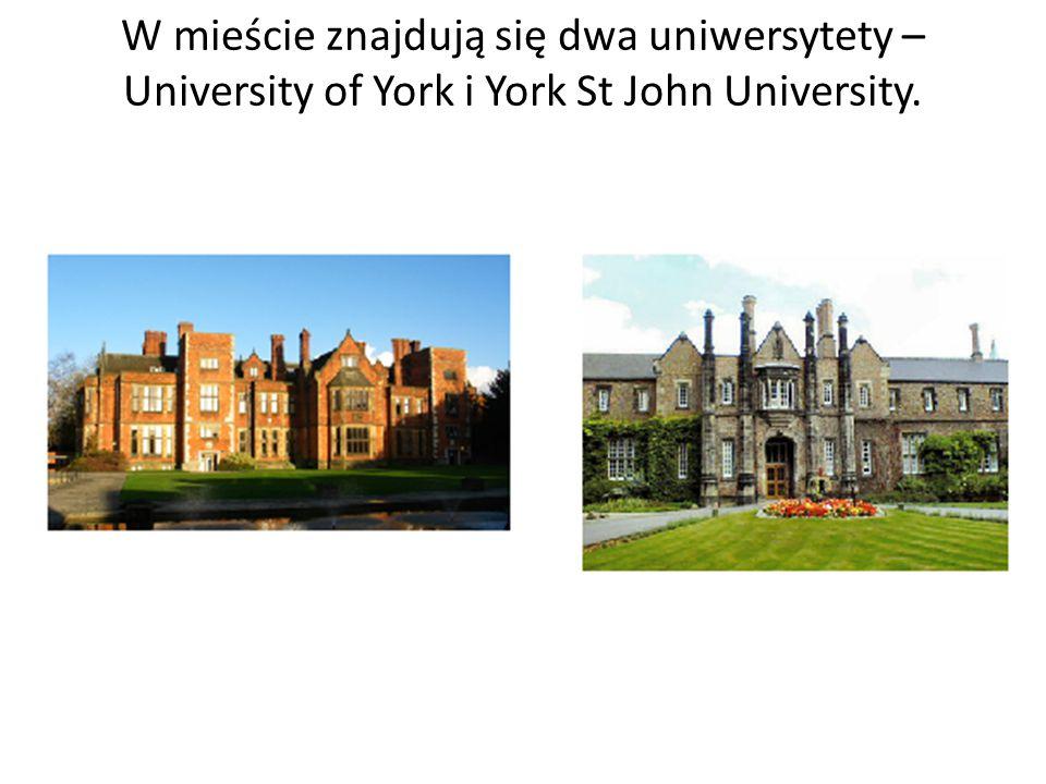 W mieście znajdują się dwa uniwersytety – University of York i York St John University.