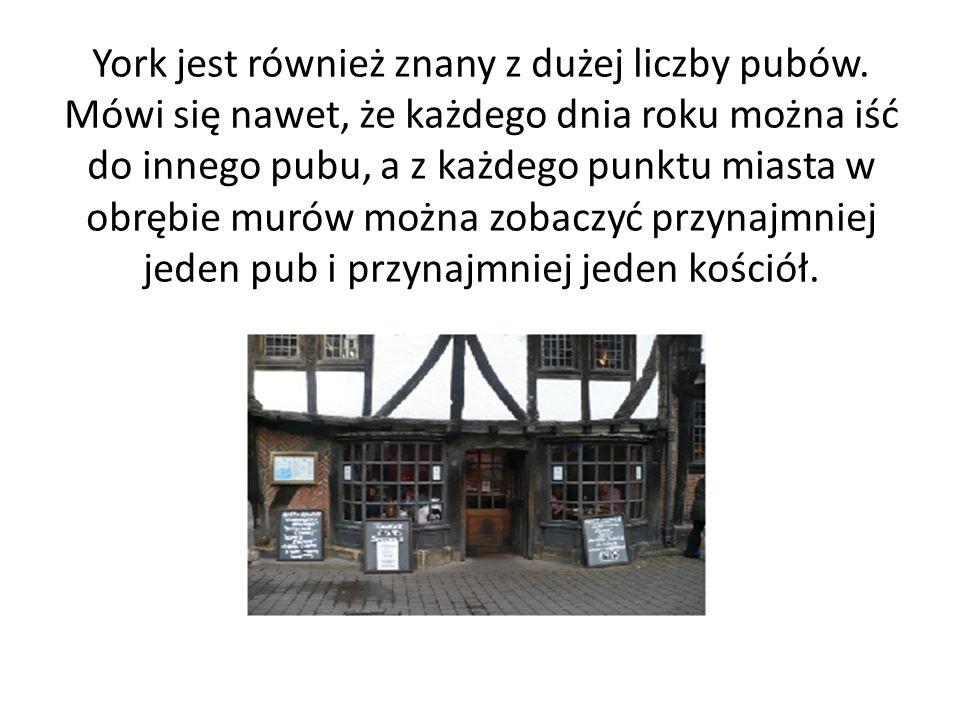 York jest również znany z dużej liczby pubów