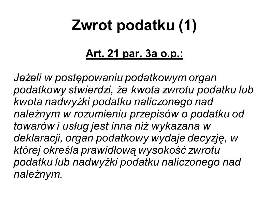 Zwrot podatku (1) Art. 21 par. 3a o.p.: