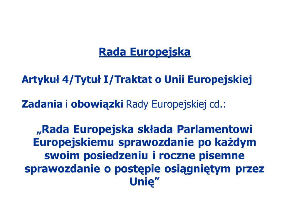 Rada Europejska Artykuł 4/Tytuł I/Traktat o Unii Europejskiej. Zadania i obowiązki Rady Europejskiej cd.: