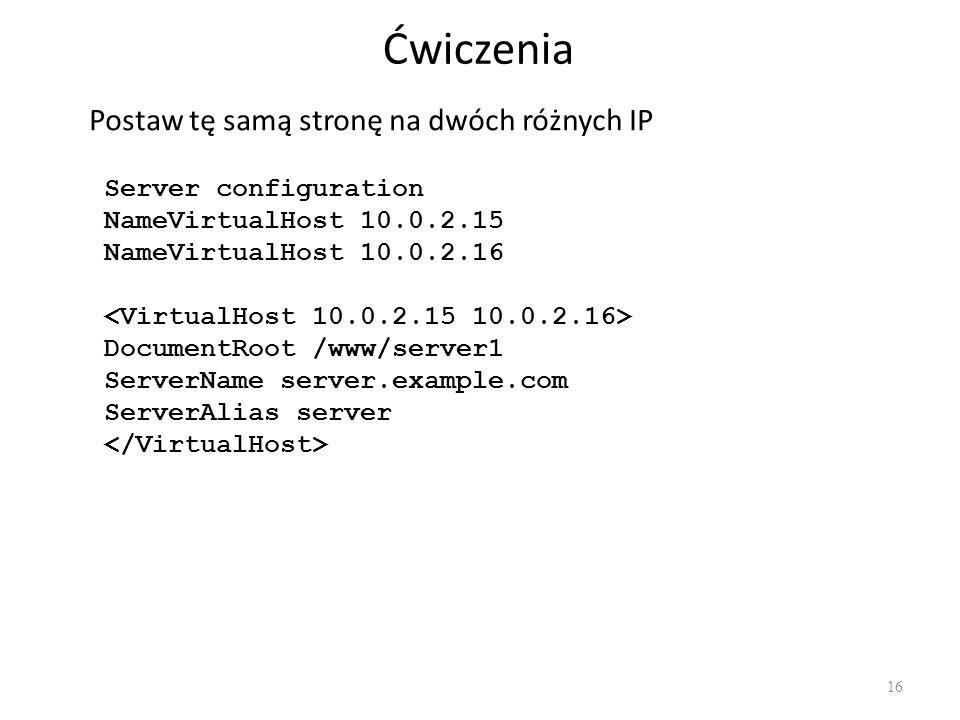 Ćwiczenia Postaw tę samą stronę na dwóch różnych IP