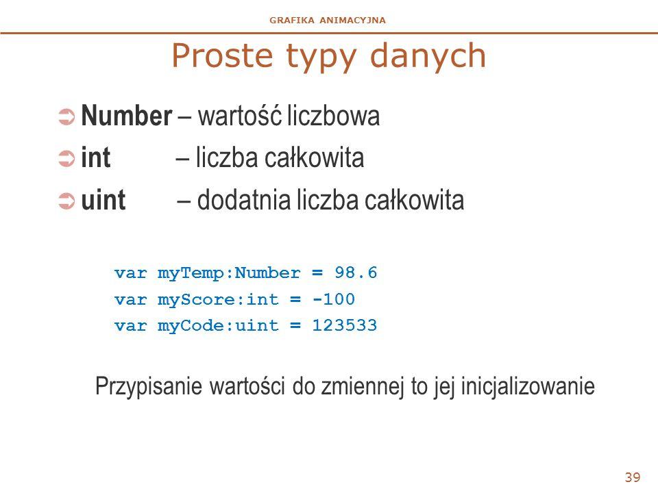 Proste typy danych Number – wartość liczbowa int – liczba całkowita