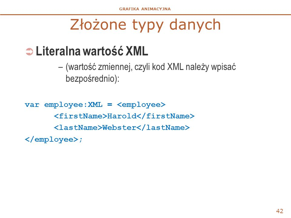 Złożone typy danych Literalna wartość XML
