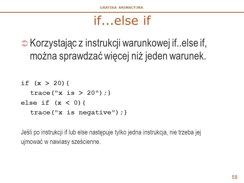 if...else if Korzystając z instrukcji warunkowej if..else if, można sprawdzać więcej niż jeden warunek.