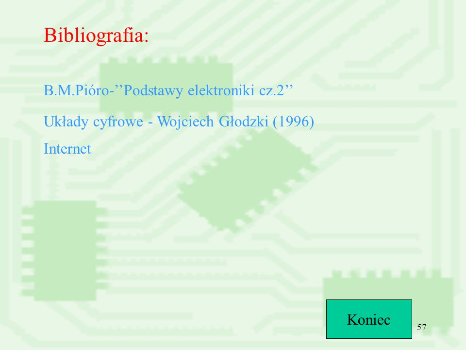 Bibliografia: B.M.Pióro-''Podstawy elektroniki cz.2''