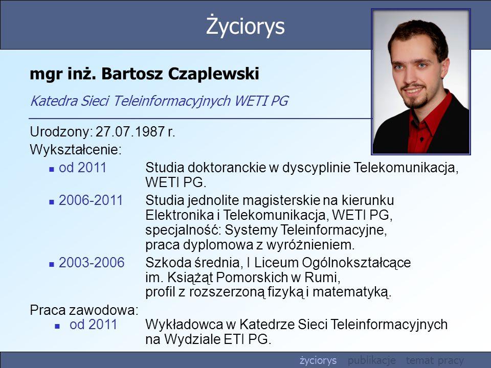 mgr inż. Bartosz Czaplewski Katedra Sieci Teleinformacyjnych WETI PG