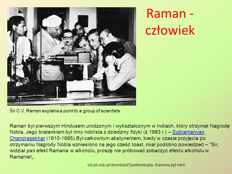 Raman - człowiek Sir C.V. Raman explains a point to a group of scientists.