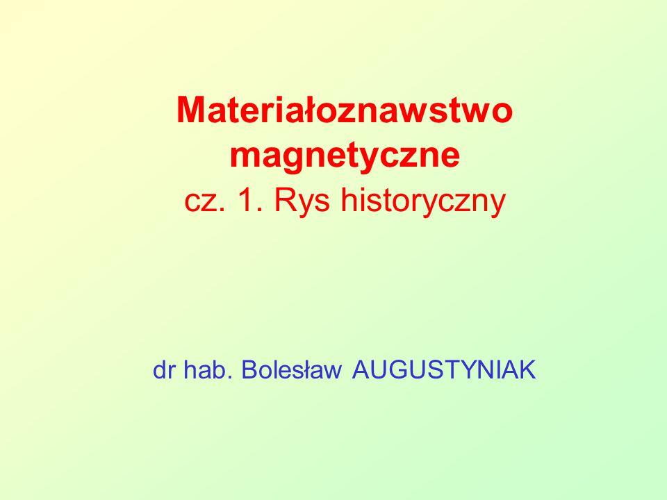 Materiałoznawstwo magnetyczne cz. 1. Rys historyczny