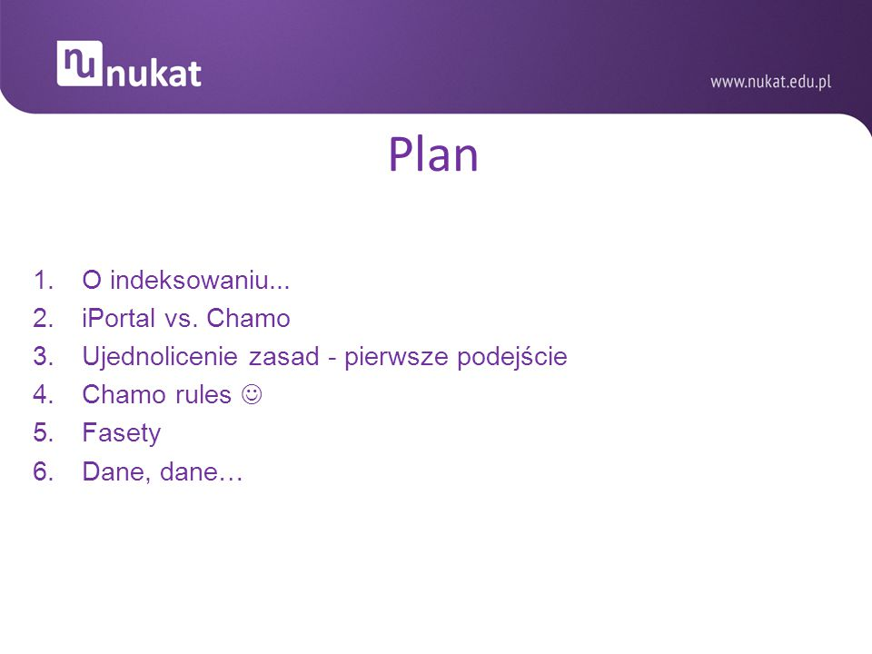 Plan O indeksowaniu... iPortal vs. Chamo