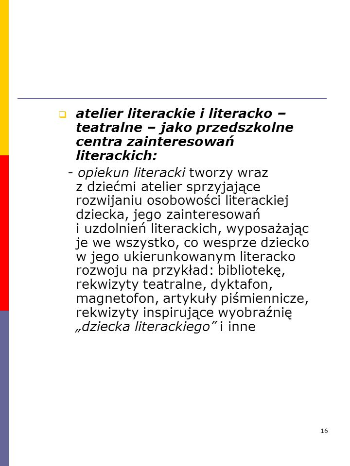 atelier literackie i literacko – teatralne – jako przedszkolne centra zainteresowań literackich: