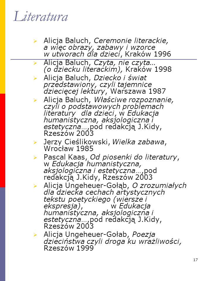 Literatura Alicja Baluch, Ceremonie literackie, a więc obrazy, zabawy i wzorce w utworach dla dzieci, Kraków 1996.