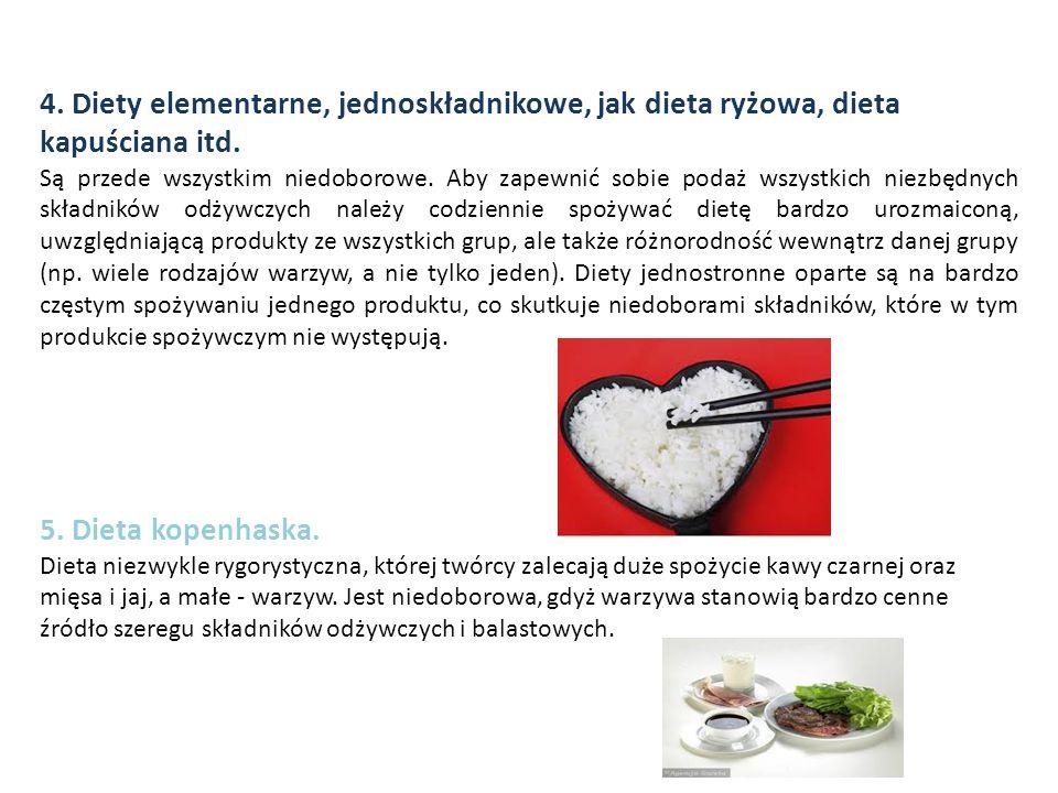 4. Diety elementarne, jednoskładnikowe, jak dieta ryżowa, dieta kapuściana itd.