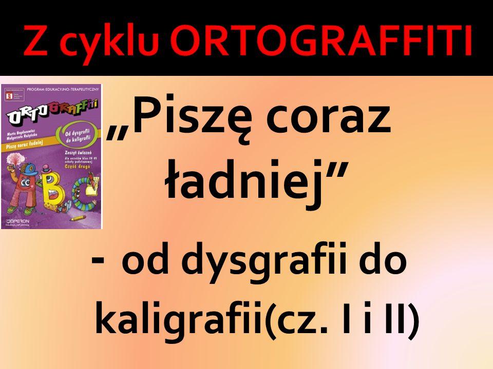 """""""Piszę coraz ładniej - od dysgrafii do kaligrafii(cz. I i II)"""