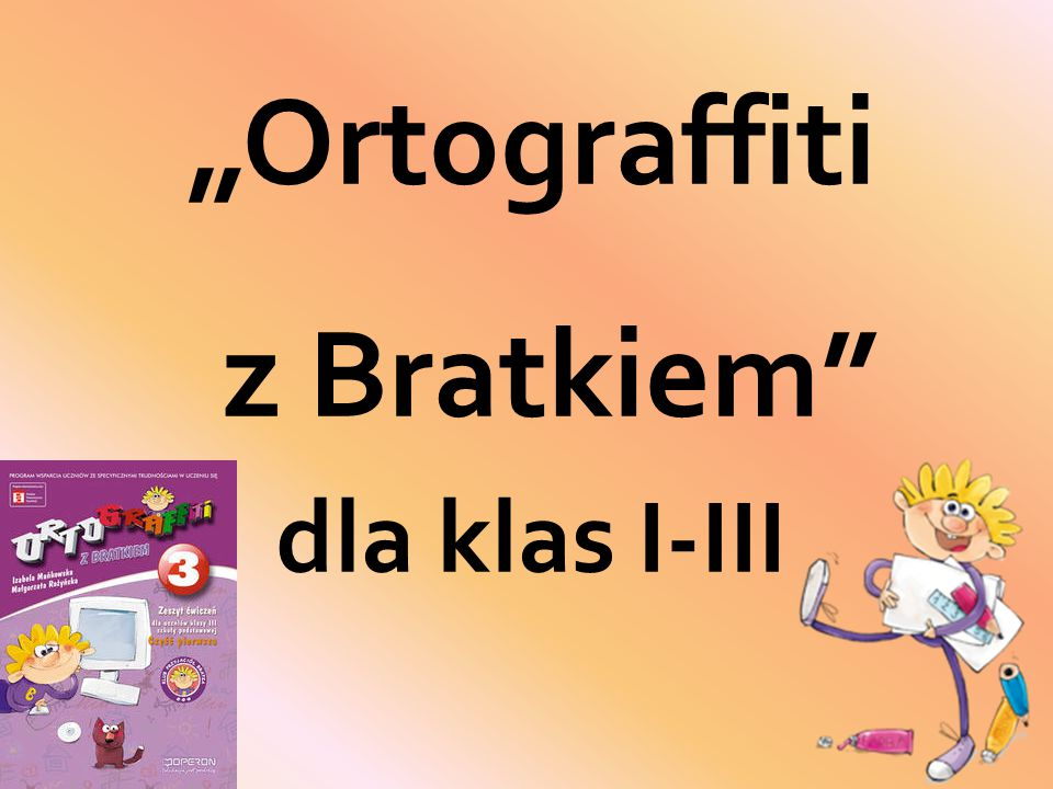"""Ortograffiti z Bratkiem"