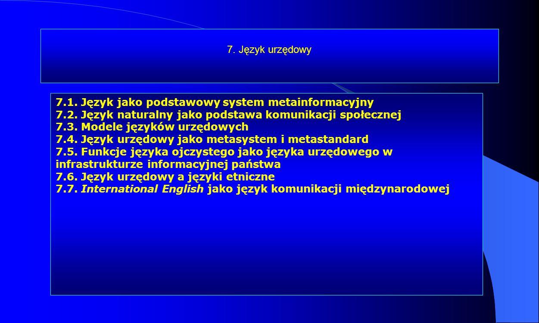 7. Język urzędowy 7.1. Język jako podstawowy system metainformacyjny. 7.2. Język naturalny jako podstawa komunikacji społecznej.