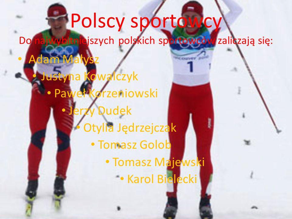 Polscy sportowcy Do najwybitniejszych polskich sportowców zaliczają się: