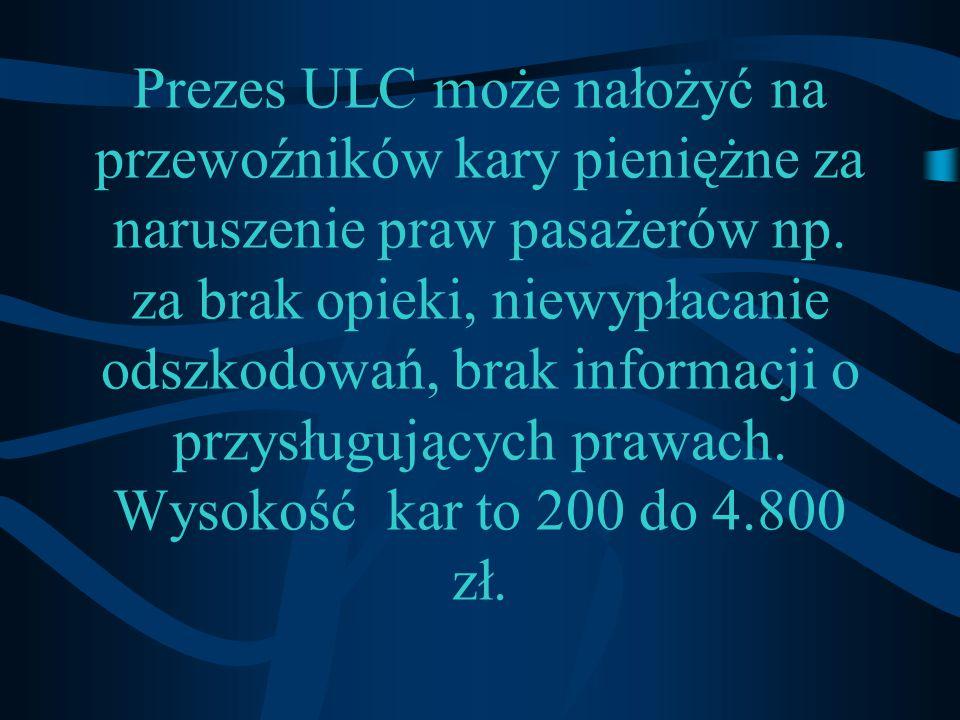 Prezes ULC może nałożyć na przewoźników kary pieniężne za naruszenie praw pasażerów np.