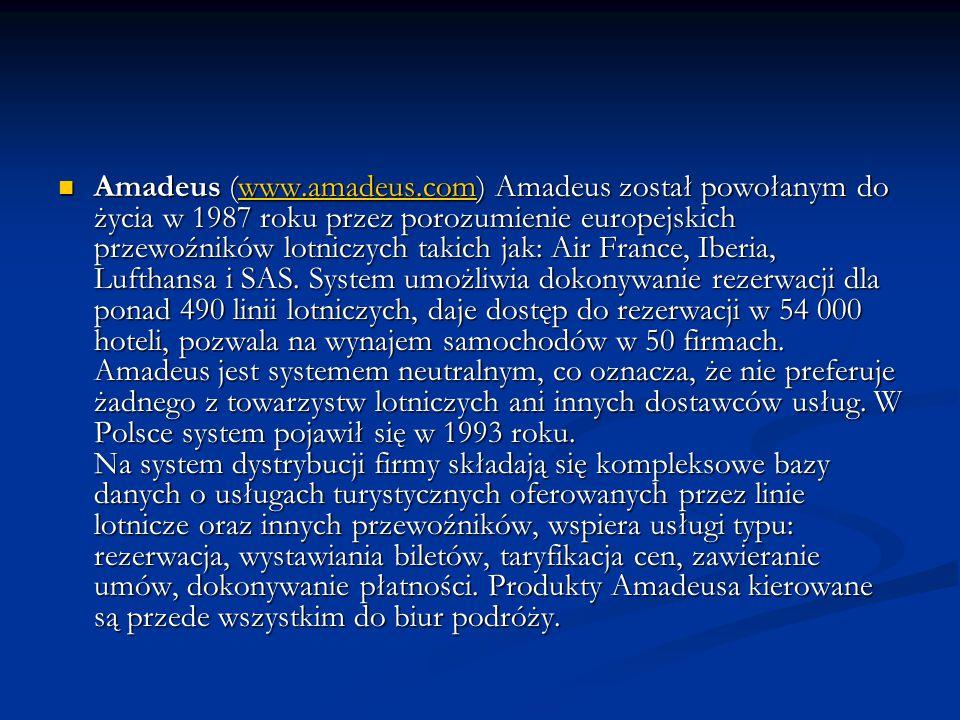 Amadeus (www.amadeus.com) Amadeus został powołanym do życia w 1987 roku przez porozumienie europejskich przewoźników lotniczych takich jak: Air France, Iberia, Lufthansa i SAS.