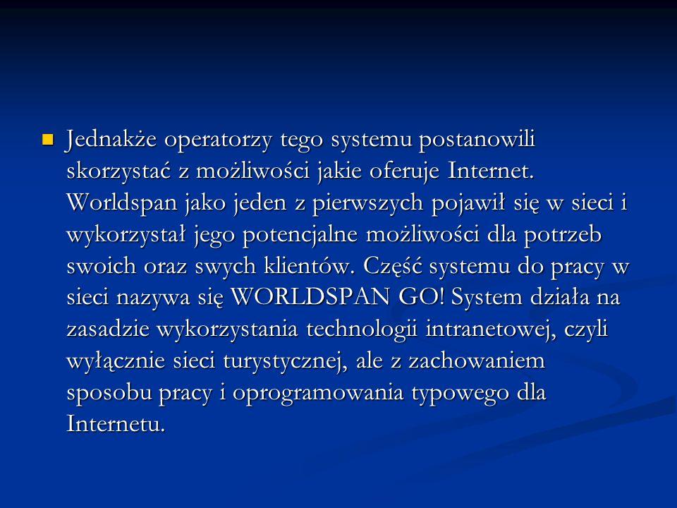 Jednakże operatorzy tego systemu postanowili skorzystać z możliwości jakie oferuje Internet.