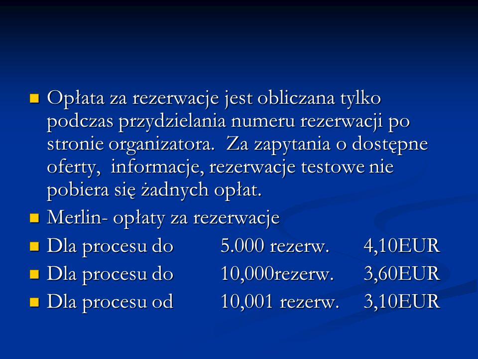 Opłata za rezerwacje jest obliczana tylko podczas przydzielania numeru rezerwacji po stronie organizatora. Za zapytania o dostępne oferty, informacje, rezerwacje testowe nie pobiera się żadnych opłat.