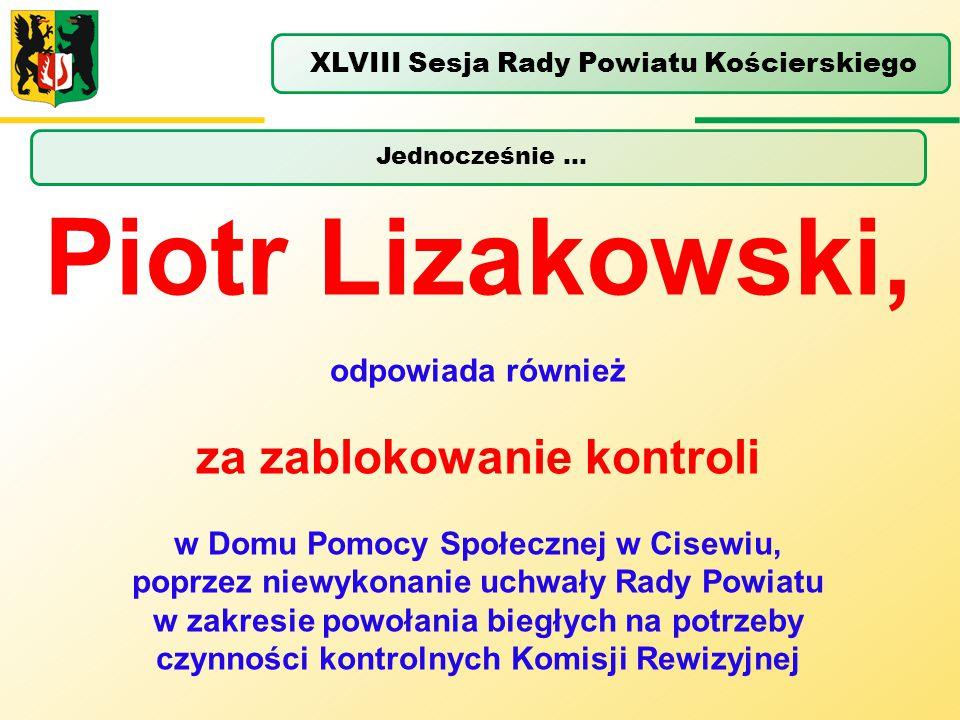 Piotr Lizakowski, za zablokowanie kontroli odpowiada również