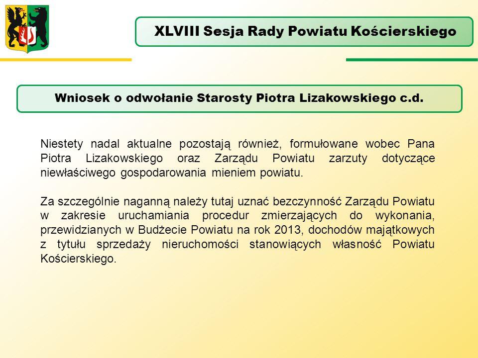 Wniosek o odwołanie Starosty Piotra Lizakowskiego c.d.