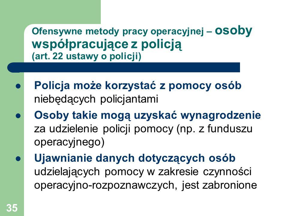 Policja może korzystać z pomocy osób niebędących policjantami