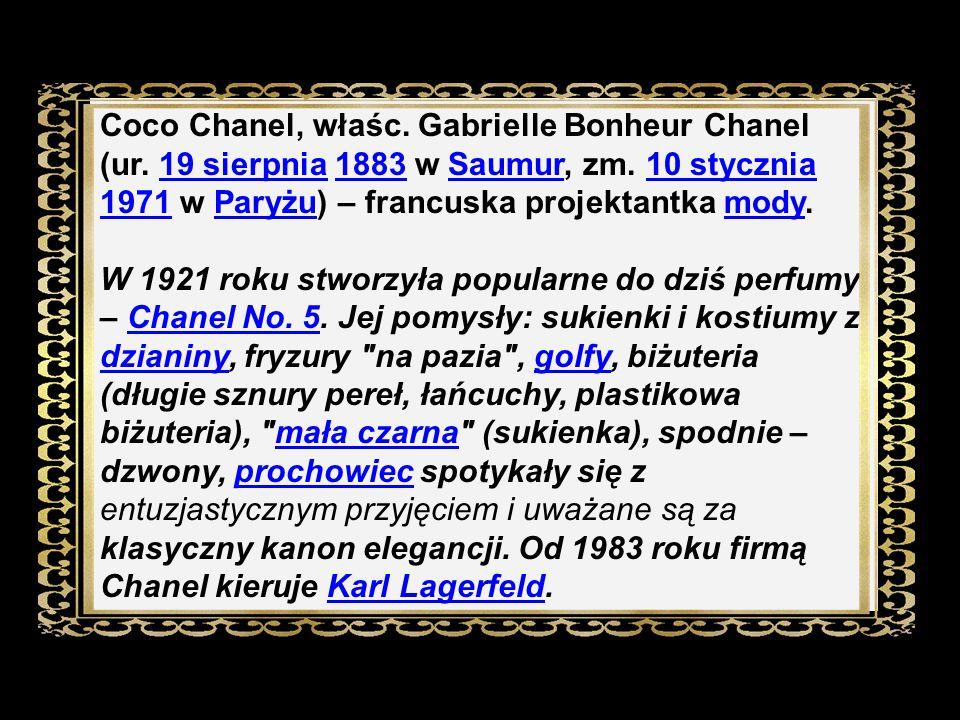 Coco Chanel, właśc. Gabrielle Bonheur Chanel (ur