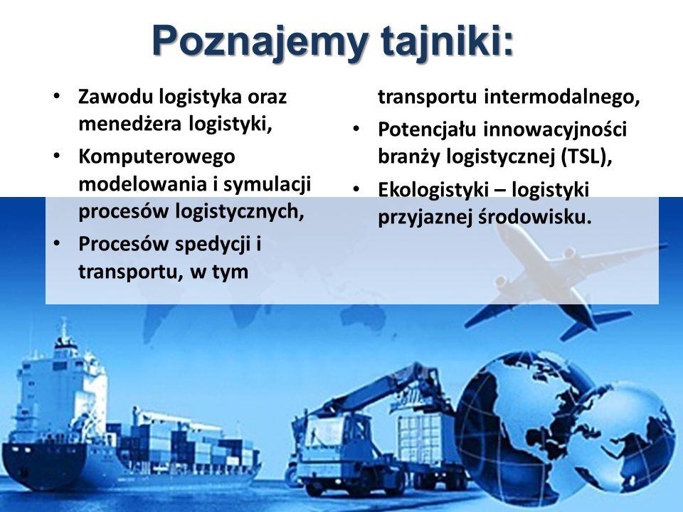Poznajemy tajniki: Zawodu logistyka oraz menedżera logistyki,