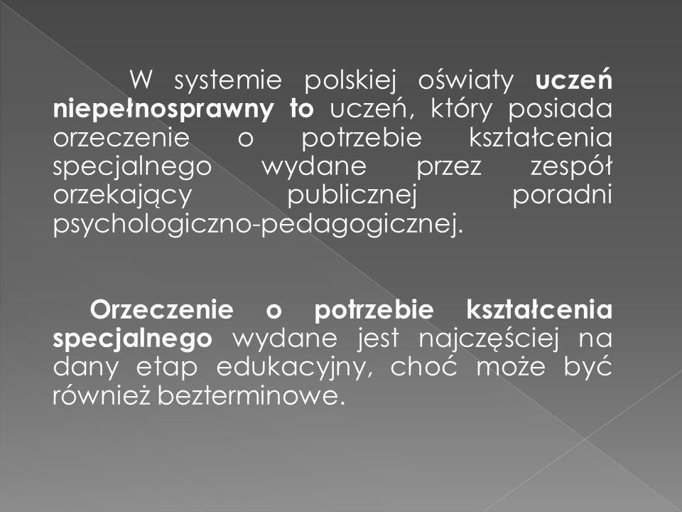 W systemie polskiej oświaty uczeń niepełnosprawny to uczeń, który posiada orzeczenie o potrzebie kształcenia specjalnego wydane przez zespół orzekający publicznej poradni psychologiczno-pedagogicznej.