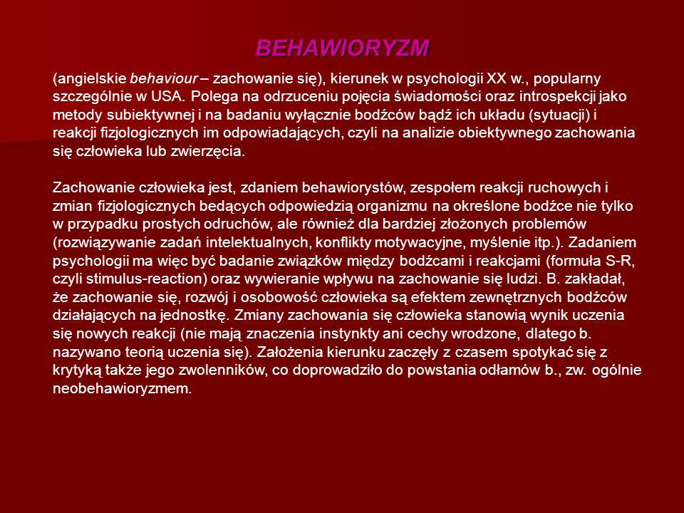 (angielskie behaviour – zachowanie się), kierunek w psychologii XX w