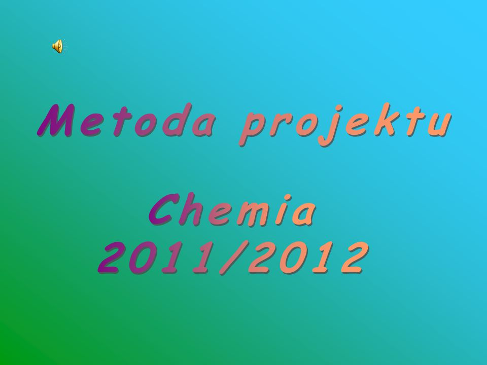 Metoda projektu Chemia 2011/2012
