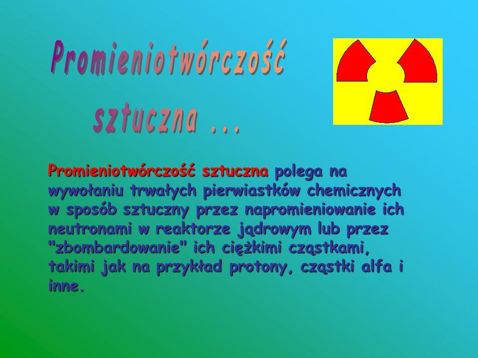 Promieniotwórczość sztuczna ...