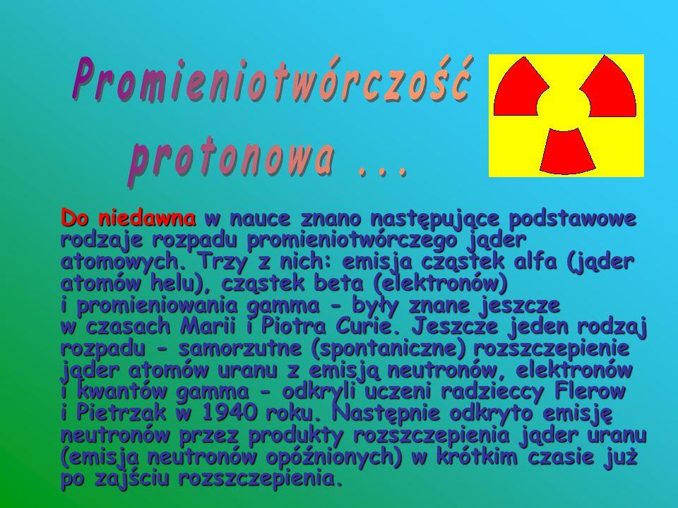 Promieniotwórczość protonowa ...