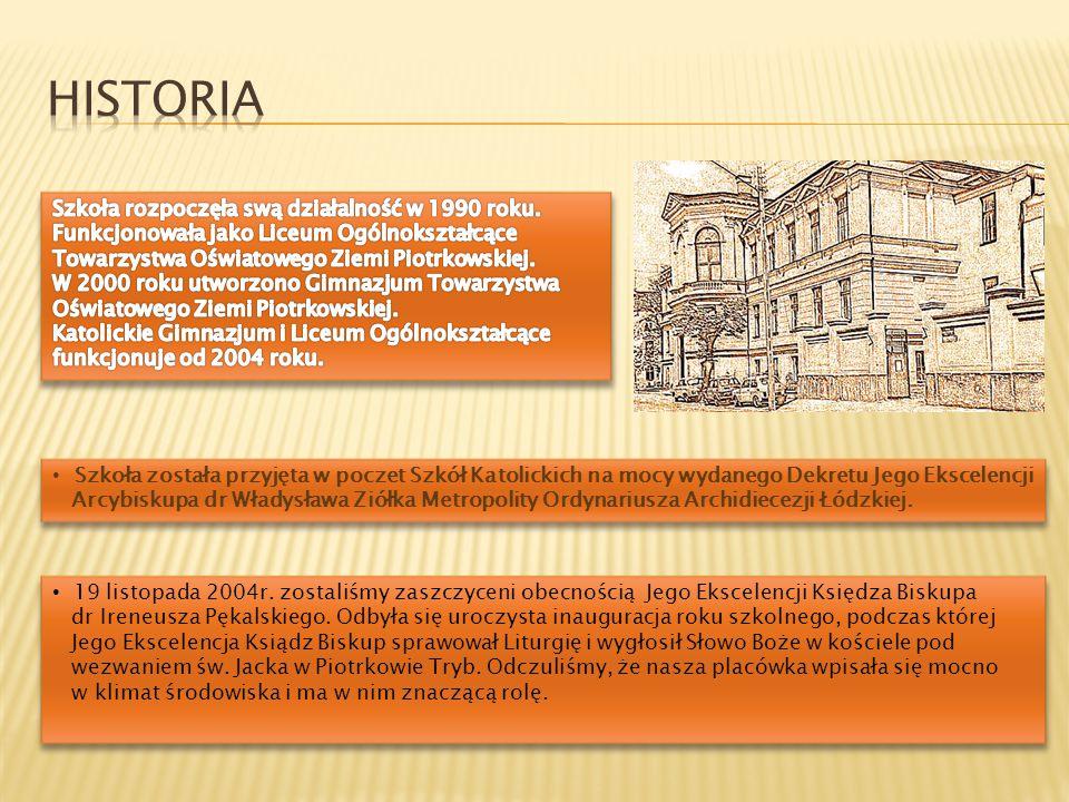HISTORIA Szkoła rozpoczęła swą działalność w 1990 roku. Funkcjonowała jako Liceum Ogólnokształcące Towarzystwa Oświatowego Ziemi Piotrkowskiej.